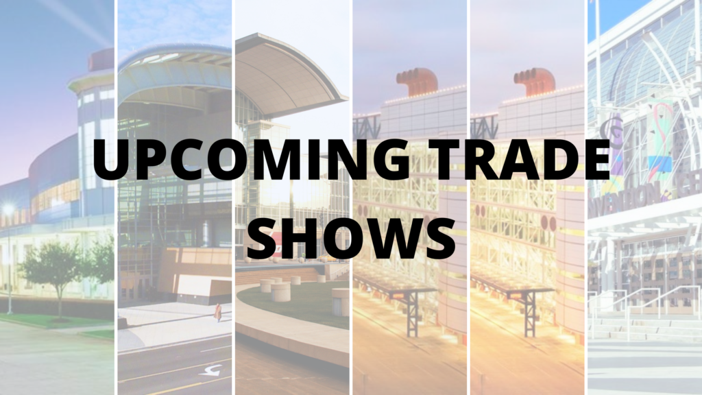 Upcoming Trade Shows for 2021