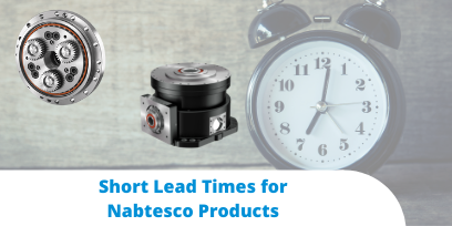 short lead times for nabtesco products blog banner